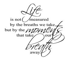 Life Is Not Measured Quote 08