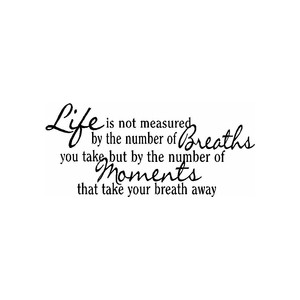 Life Is Not Measured Quote 09