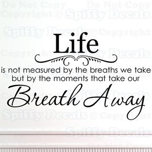 Life Is Not Measured Quote 10
