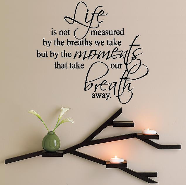 Life Is Not Measured Quote 13