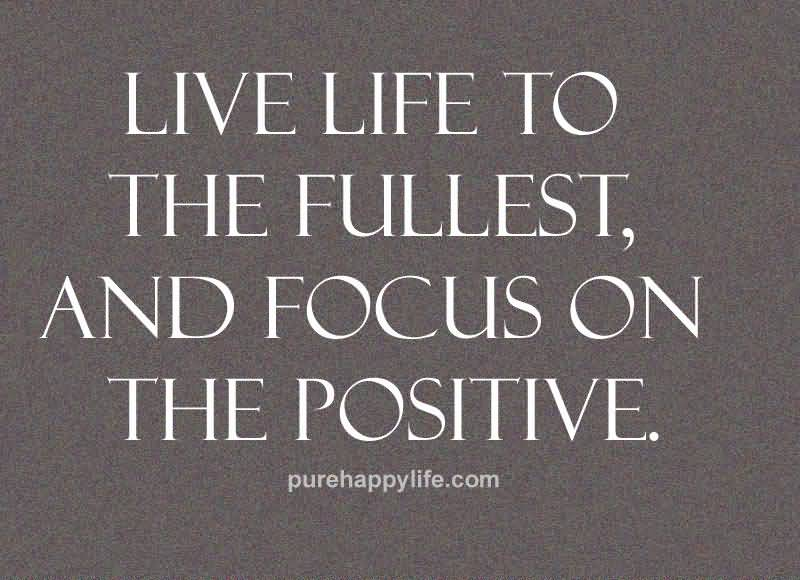 Live Life To The Fullest Quotes 06