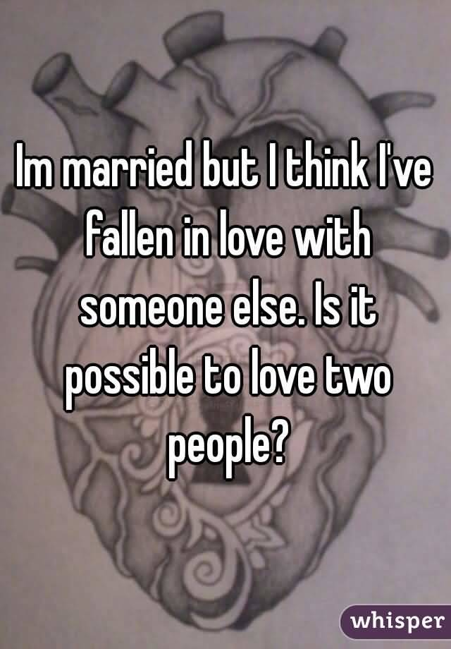 Married But In Love With Someone Else Quotes 14