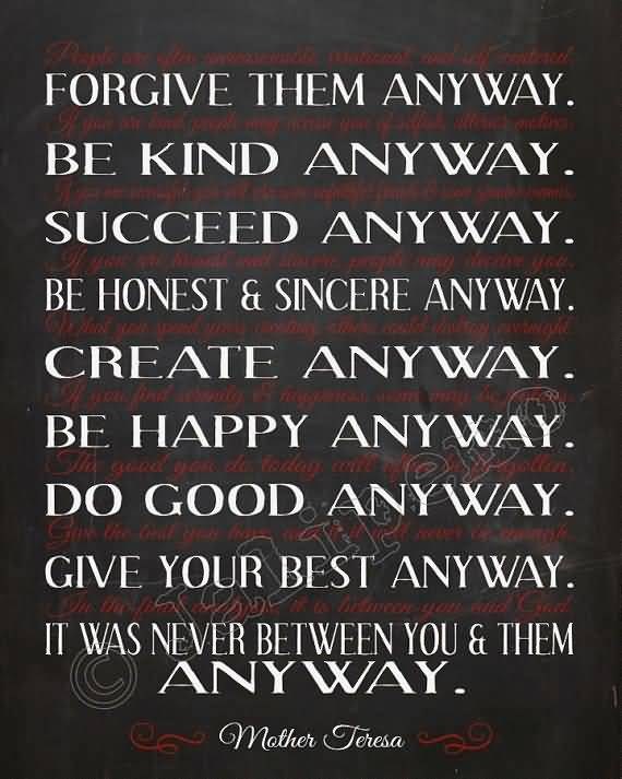 Mother Teresa Quotes Love Them Anyway 06