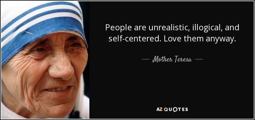 Mother Teresa Quotes Love Them Anyway 09