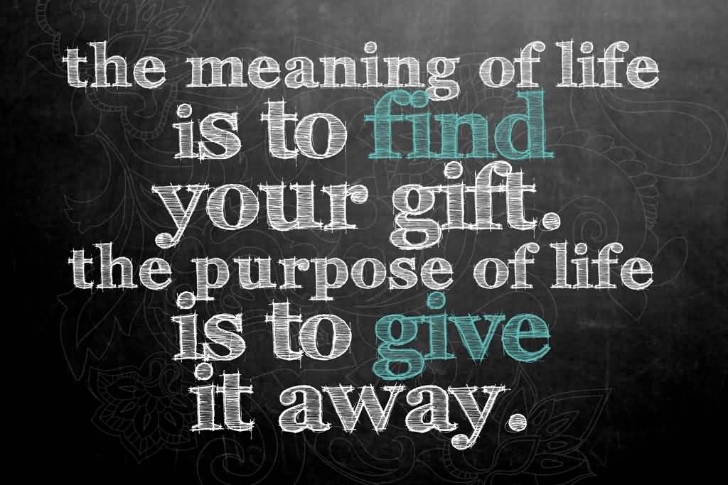 My Purpose In Life Quotes 05