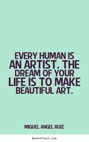 Quotes About Art And Life 15