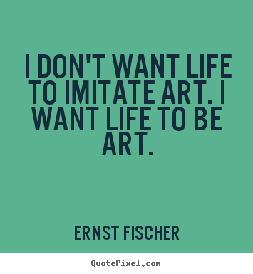 Quotes About Art And Life 16