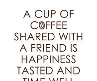 quotes about coffee and friendship pictures quotesbae