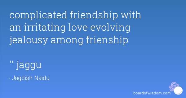 Quotes About Complicated Friendship 20