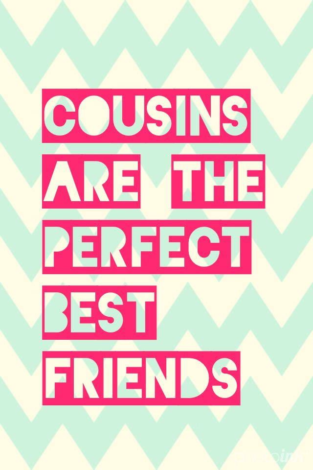 Quotes About Cousin Friendship 10