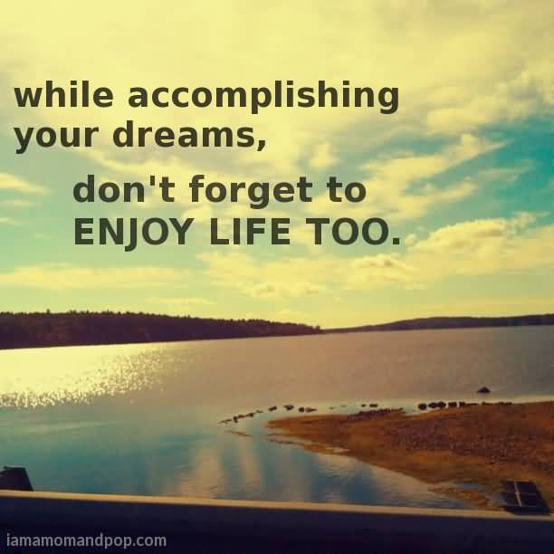 Quotes About Enjoying Life 10