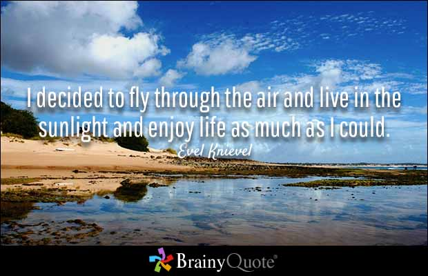 Quotes About Enjoying Life 20