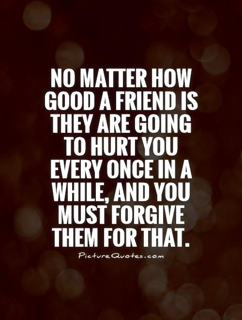 Quotes About Friendship And Forgiveness 03 Quotesbae