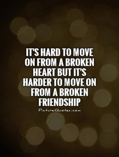 Quotes About Friendship Broken 16