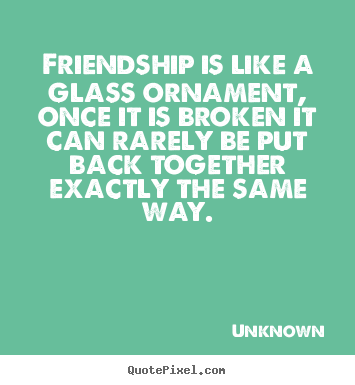 Quotes About Friendship Broken 20