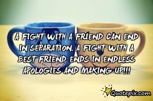Quotes About Friendship Fights 04