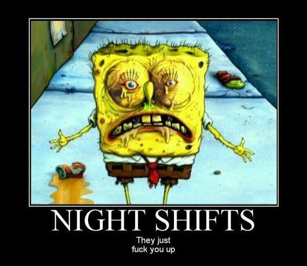 Very funny night shift pics memes