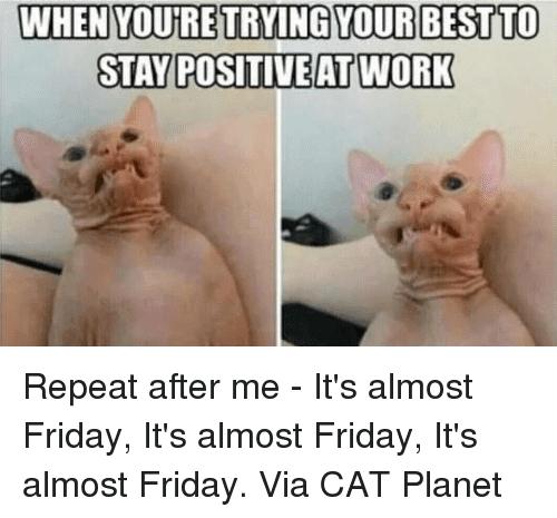 Almost Friday Meme Funny Image Photo Joke 12
