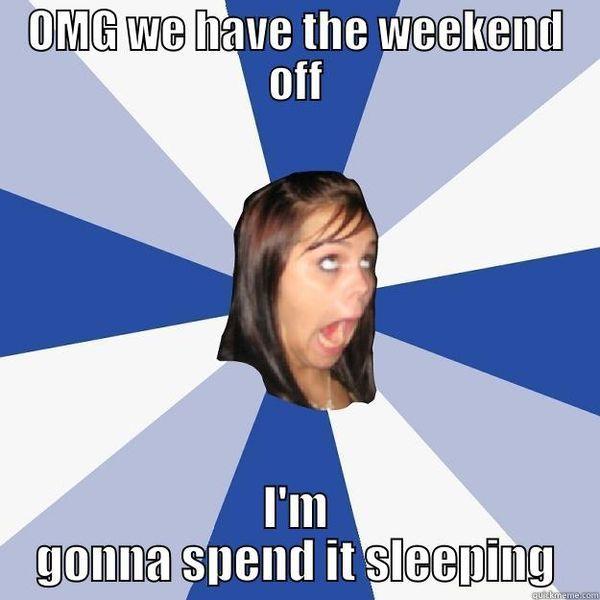 Amusing Weekend Off Meme Image