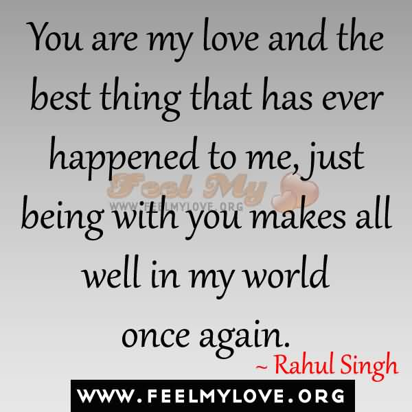 25 Best Thing That Ever Happened To Me Quotes Quotesbae