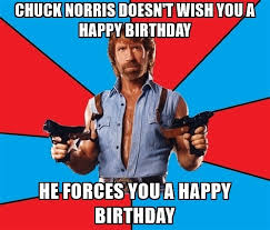 Chuck Norris Happy Birthday Meme Funny Image Photo Joke 06