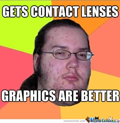 Contact Lenses Meme Funny Image Photo Joke 13