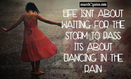 Dance In Rain Quotes Meme Image 17 Quotesbae