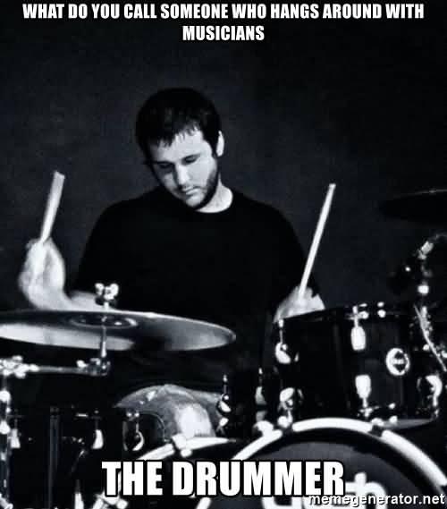 Drummer Meme Funny Image Joke 04
