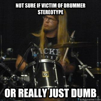Drummer Meme Funny Image Joke 12