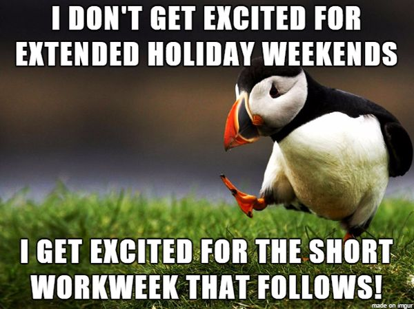 Funniest Holiday Weekend Meme Image