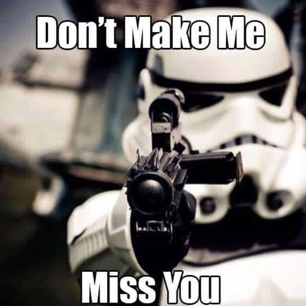 Funniest star wars do not make me miss you image