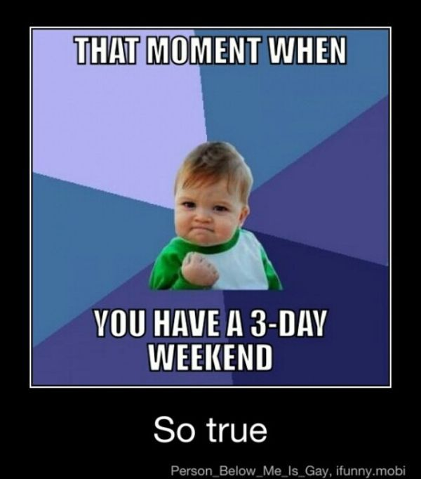 Funny 3 Day Weekend Funny Photo