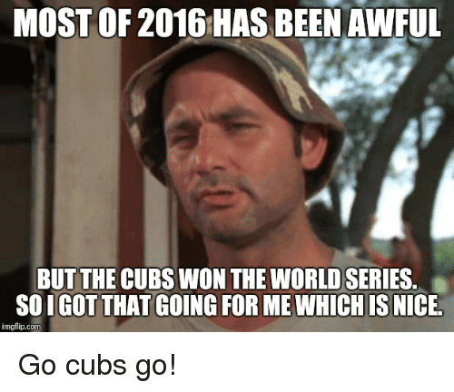 Go Cubs Go Meme Image Photo Joke 12