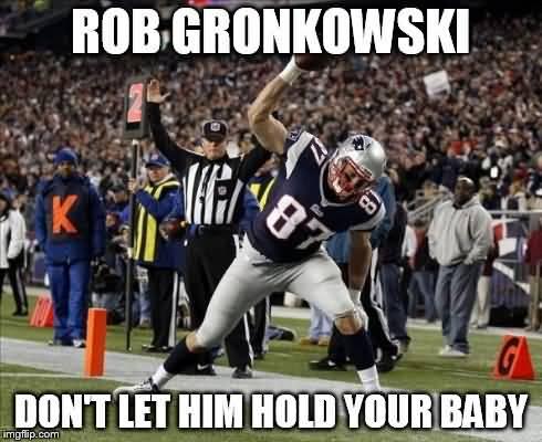 Gronk Meme Funny Image Photo Joke 09