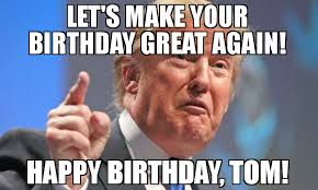 Happy Birthday Tom Meme Funny Image Photo Joke 03