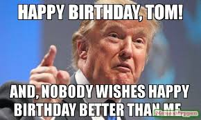 Happy Birthday Tom Meme Funny Image Photo Joke 06
