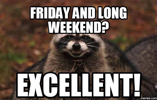 Hilarious Long Weekend Meme Photo