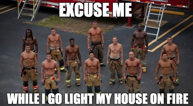Hot Firefighter Meme Funny Image Photo Joke 07