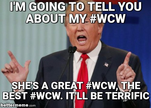 I'm Going To Tell You About My #WCW She's A Great #WCW The Best #WCW It'll Be Terrific