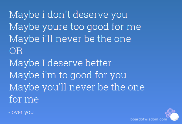 I'm Too Good For You Quotes Meme Image 02