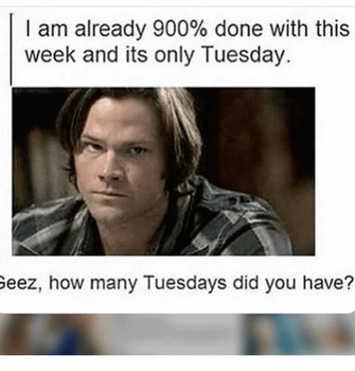 It's Only Tuesday Meme Funny Image Photo Joke 02