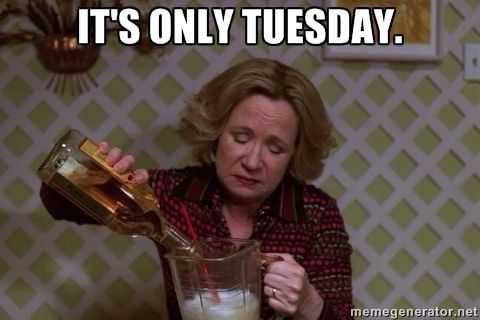 It's Only Tuesday Meme Funny Image Photo Joke 07