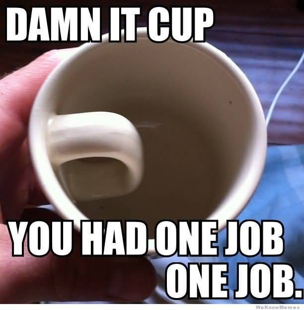 One Job Meme Funny Image Photo Joke 03
