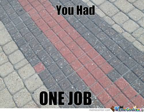 One Job Meme Funny Image Photo Joke 04