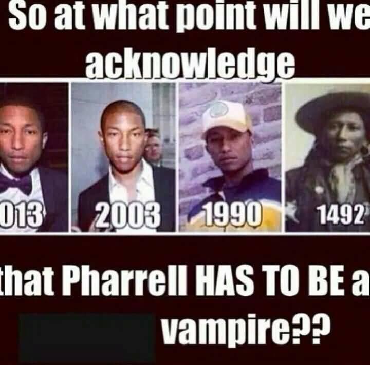 Pharrell Vampire Meme Funny Image Photo Joke 04