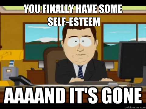 Self Esteem Meme Funny Image Photo Joke 04