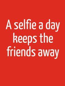 Selfie Caption Quotes Meme Image 07