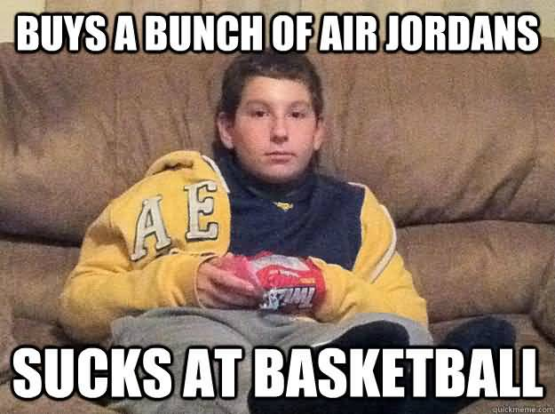 Sneakerhead Meme Funny Image Photo Joke 10