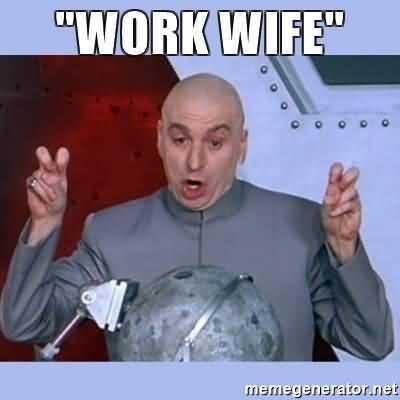Work Wife Meme Funny Image Photo Joke 13