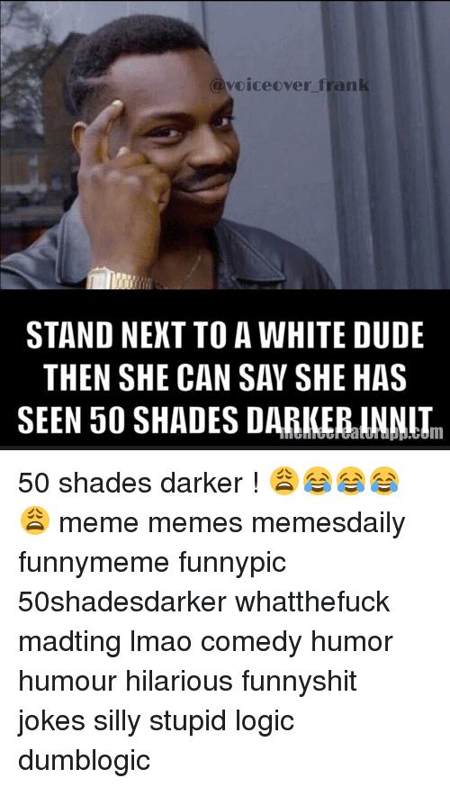 50 Shades Darker Meme Funny Image Photo Joke 14